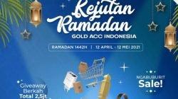 Gold Acc Indonesia Sambut Ramadan : Sebar Nilai Kebaikan dan Berkah #KejutanRamadanGold Sebulan Penuh