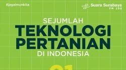 Sejumlah Teknologi Pertanian di Indonesia
